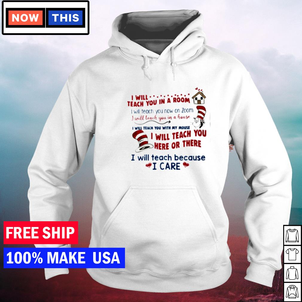 Dr Seuss I will teach you in a room I will teach you now on zoom s hoodie