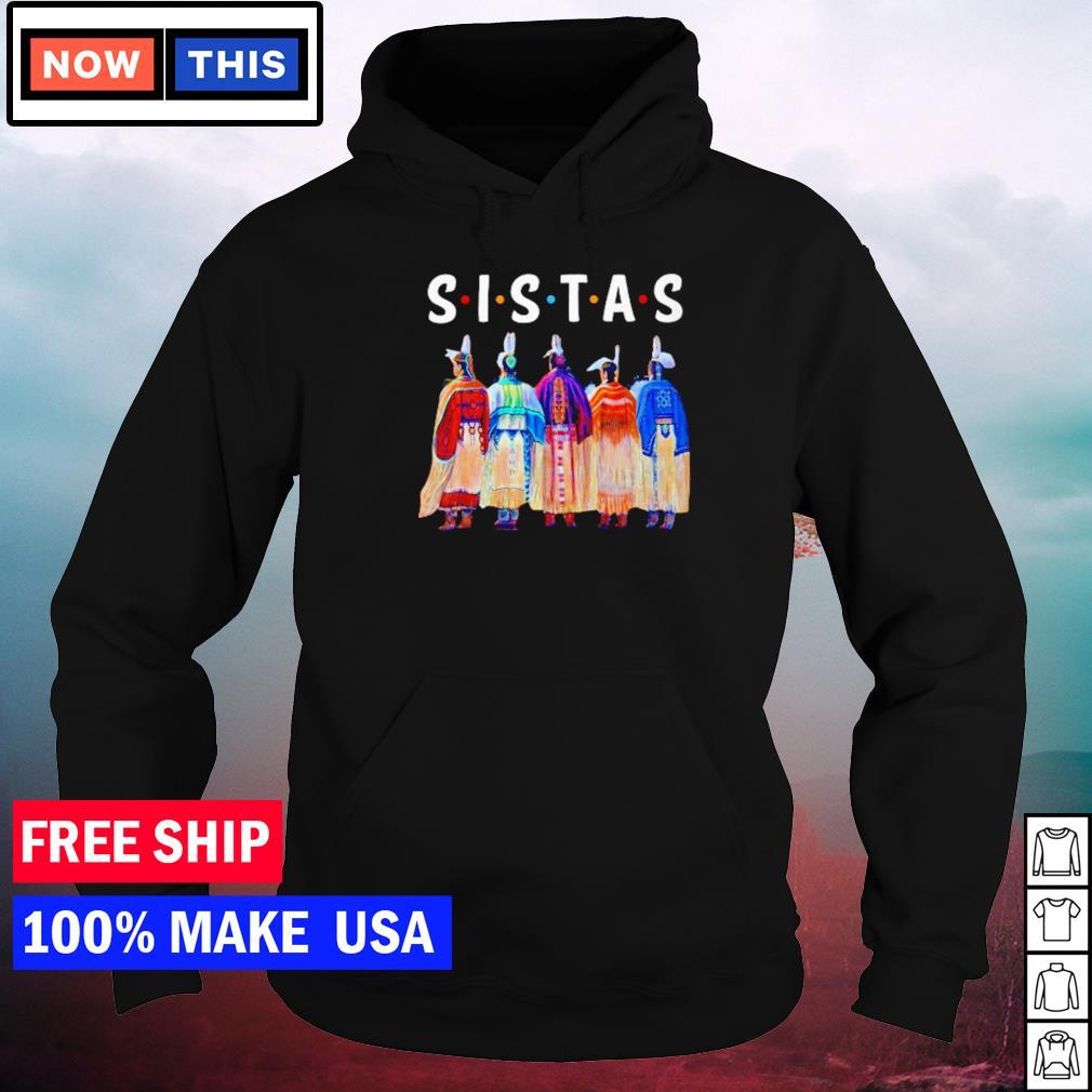 Native American Sistas Friends TV Show s hoodie