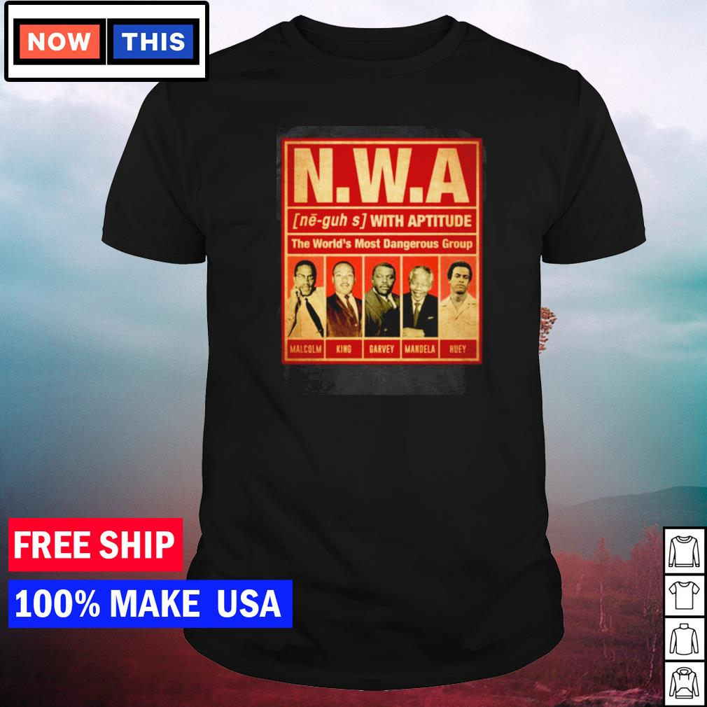 NWA the world's most dangerous group Malcolm King Garvey Mandela and Huey shirt