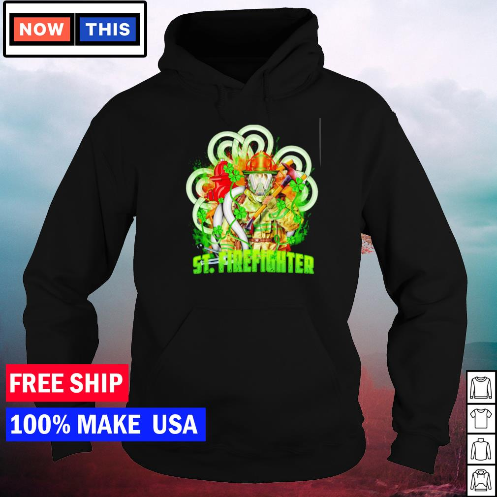 St Firefighter happy St Patrick's Day s hoodie