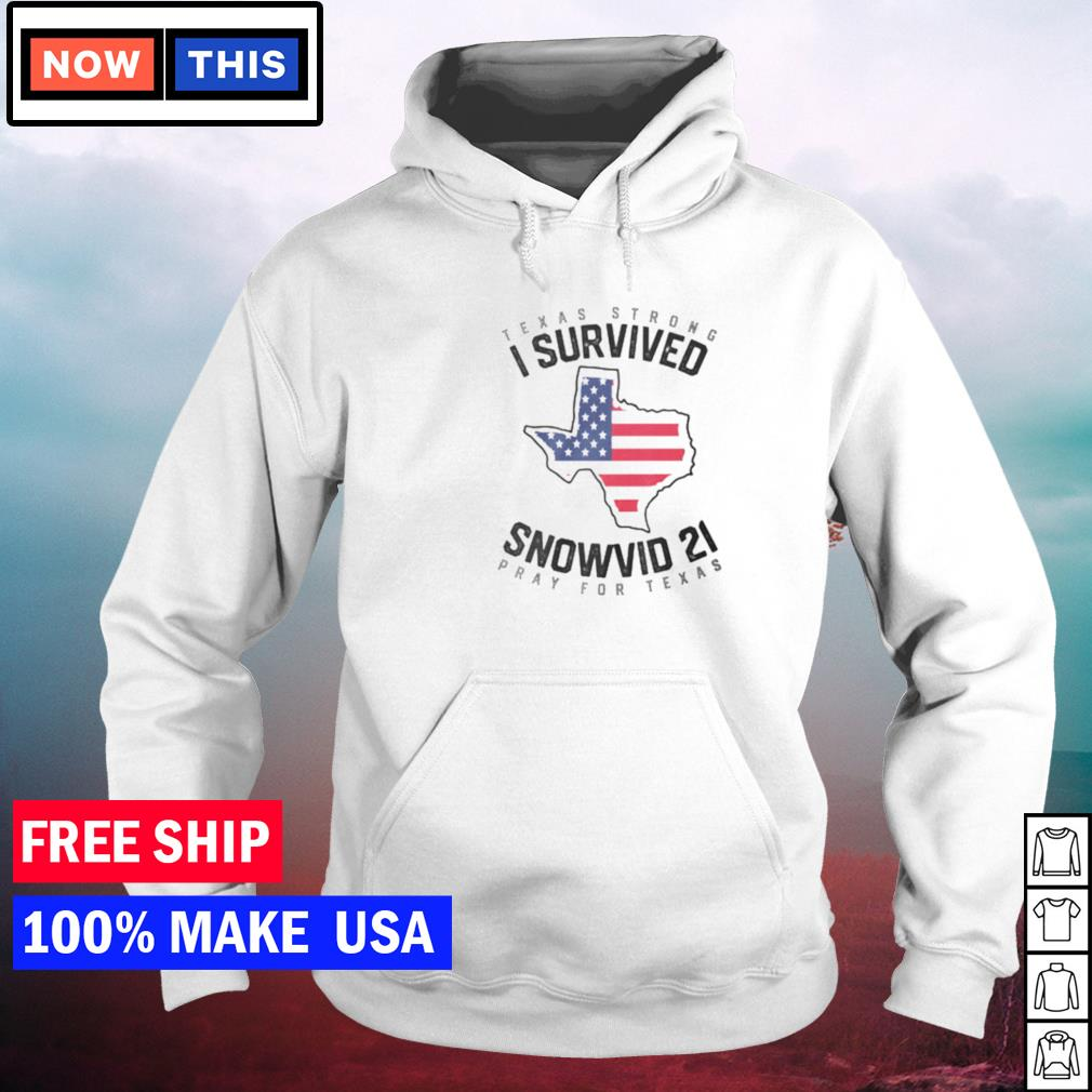 Texas strong I survived snowvid 21 pray for Texas s hoodie