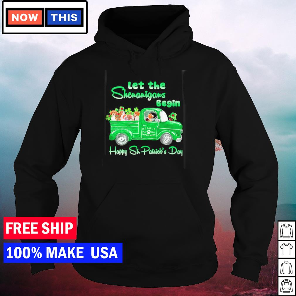 Beagle let the shenanigans begin happy St Patrick's Day s hoodie