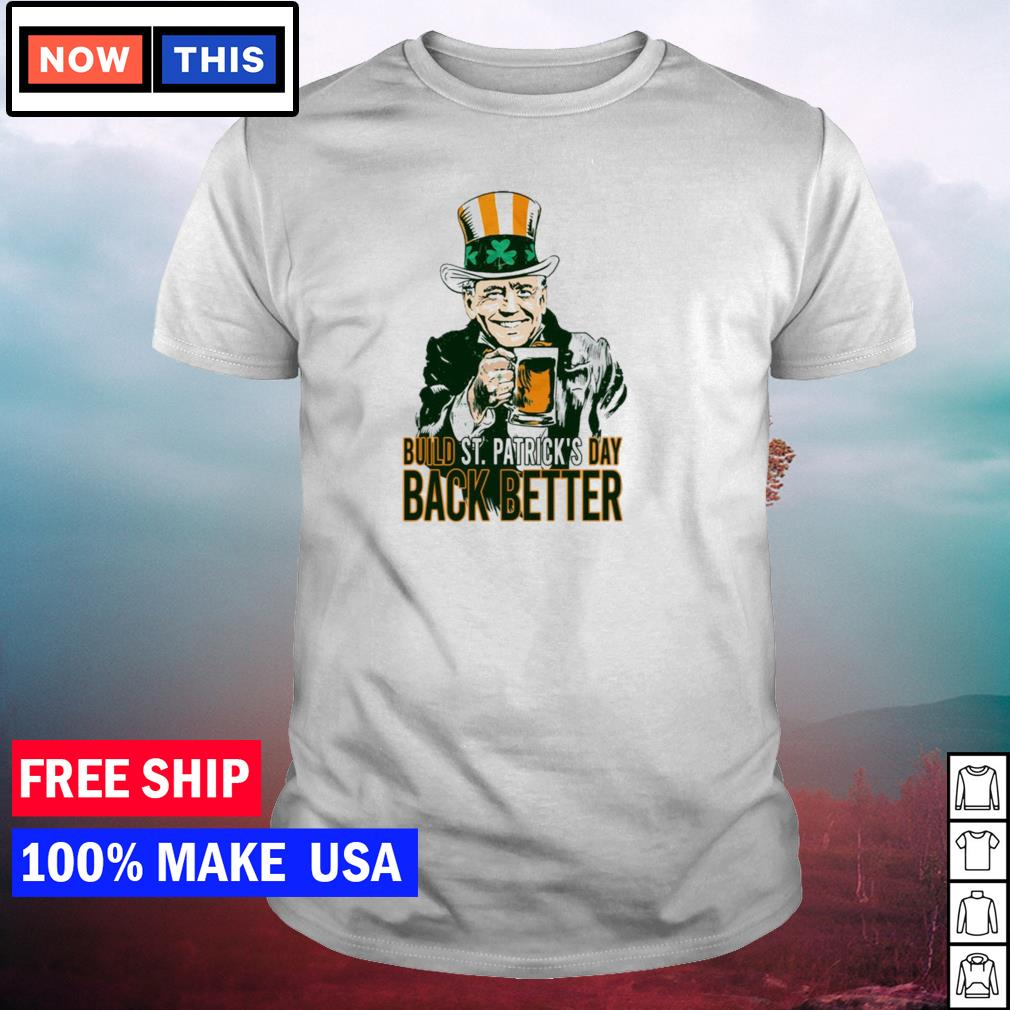 Joe Biden build St Patrick's Day back better shirt