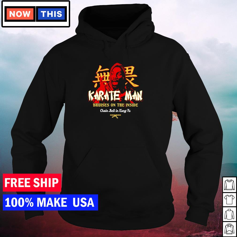 Karate Man bruises on the inside chain belt in Kung Fu s hoodie