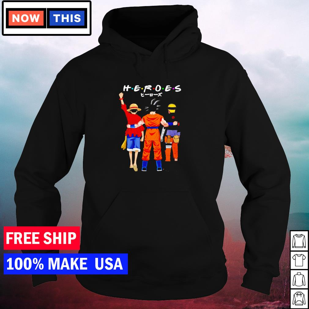 Luffy Goku and Naruto Heroes Friends TV Show s hoodie