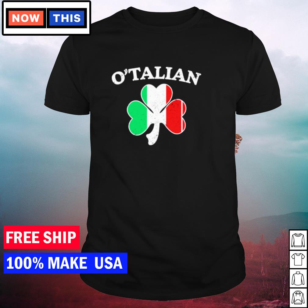 O'Talian Italian Flag happy St Patrick's Day shirt