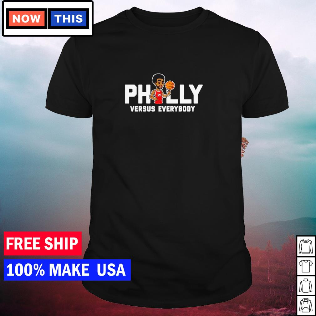 Philadelphia Phillies Embiid Philly versus everybody shirt