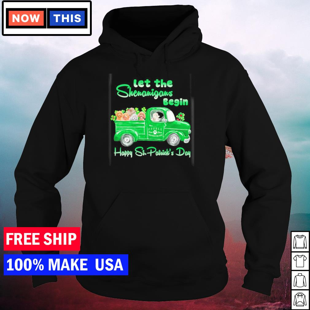 Poodle let the shenanigans begin happy St Patrick's Day s hoodie