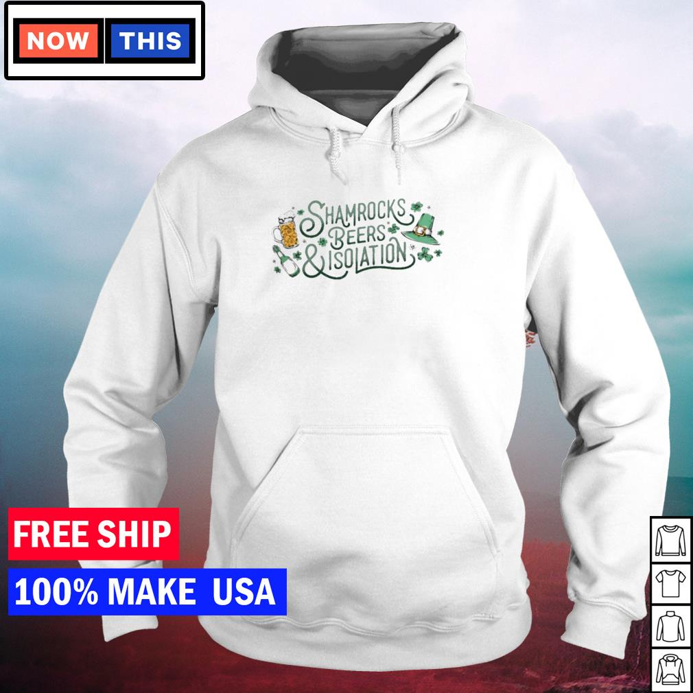 Shamrocks beer and isolation happy St Patrick's Day s hoodie