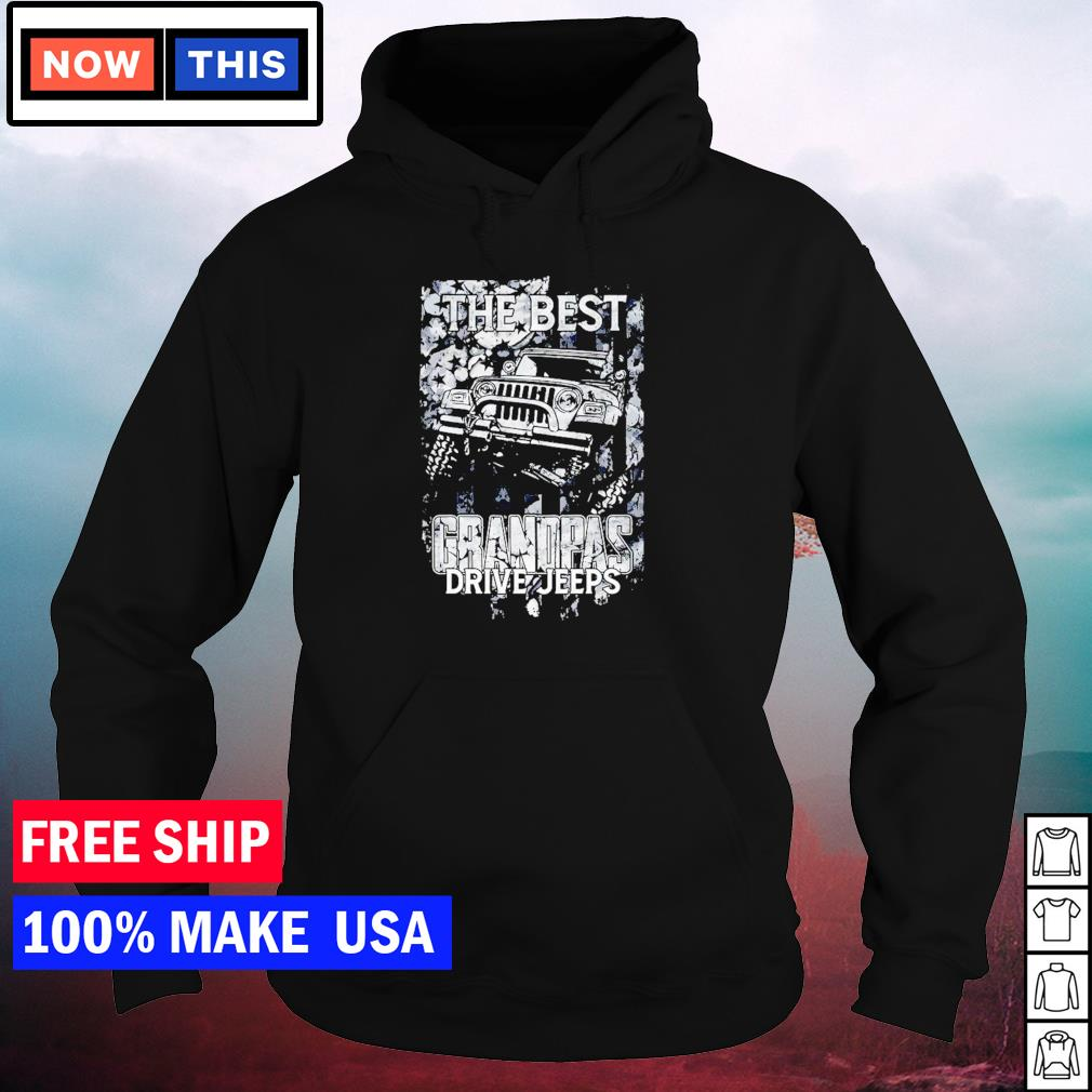 The best grandpas drive Jeep American Flag s hoodie