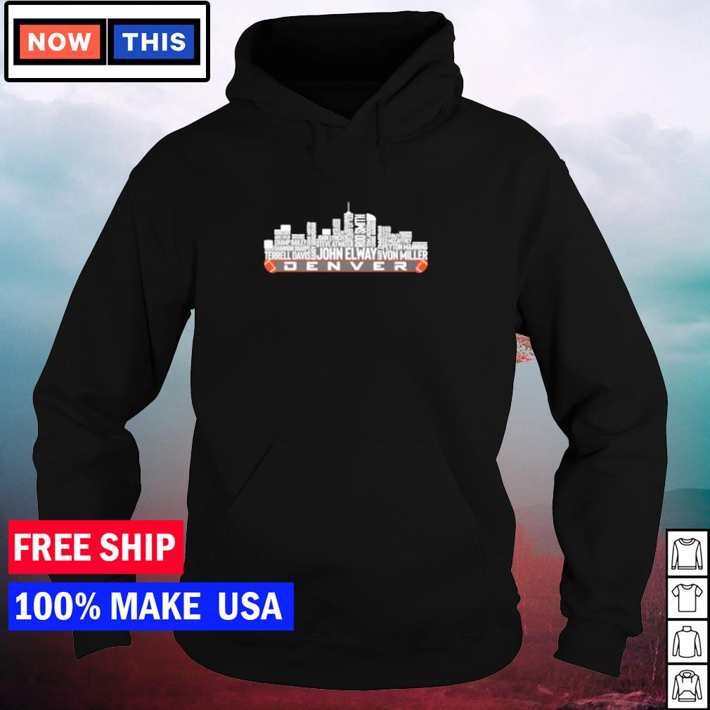 The legends Denver city skyline of the Denver football team s hoodie