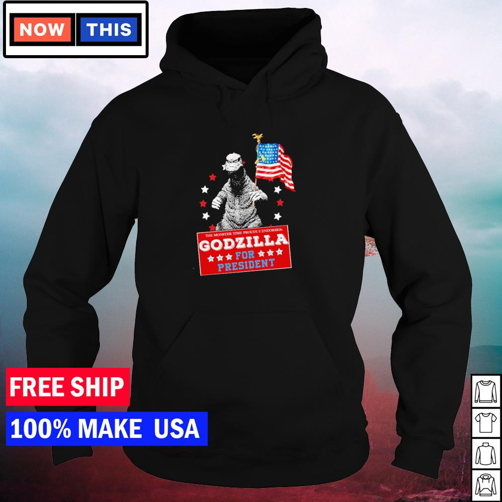 The monster time proudly endorses Godzilla for President American Flag s hoodie