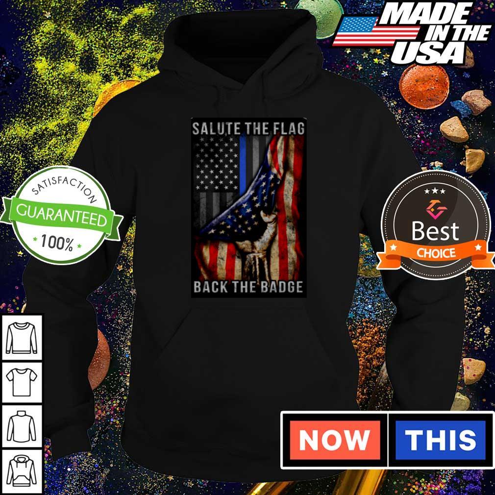 America Salute the flag back the Badge s hoodie