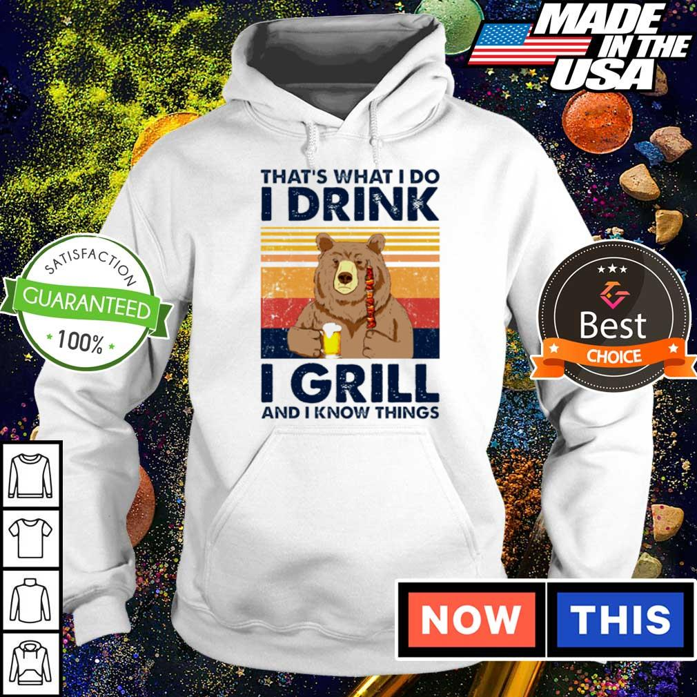 Bear that's what I do I drink I girll and I know things s hoodie
