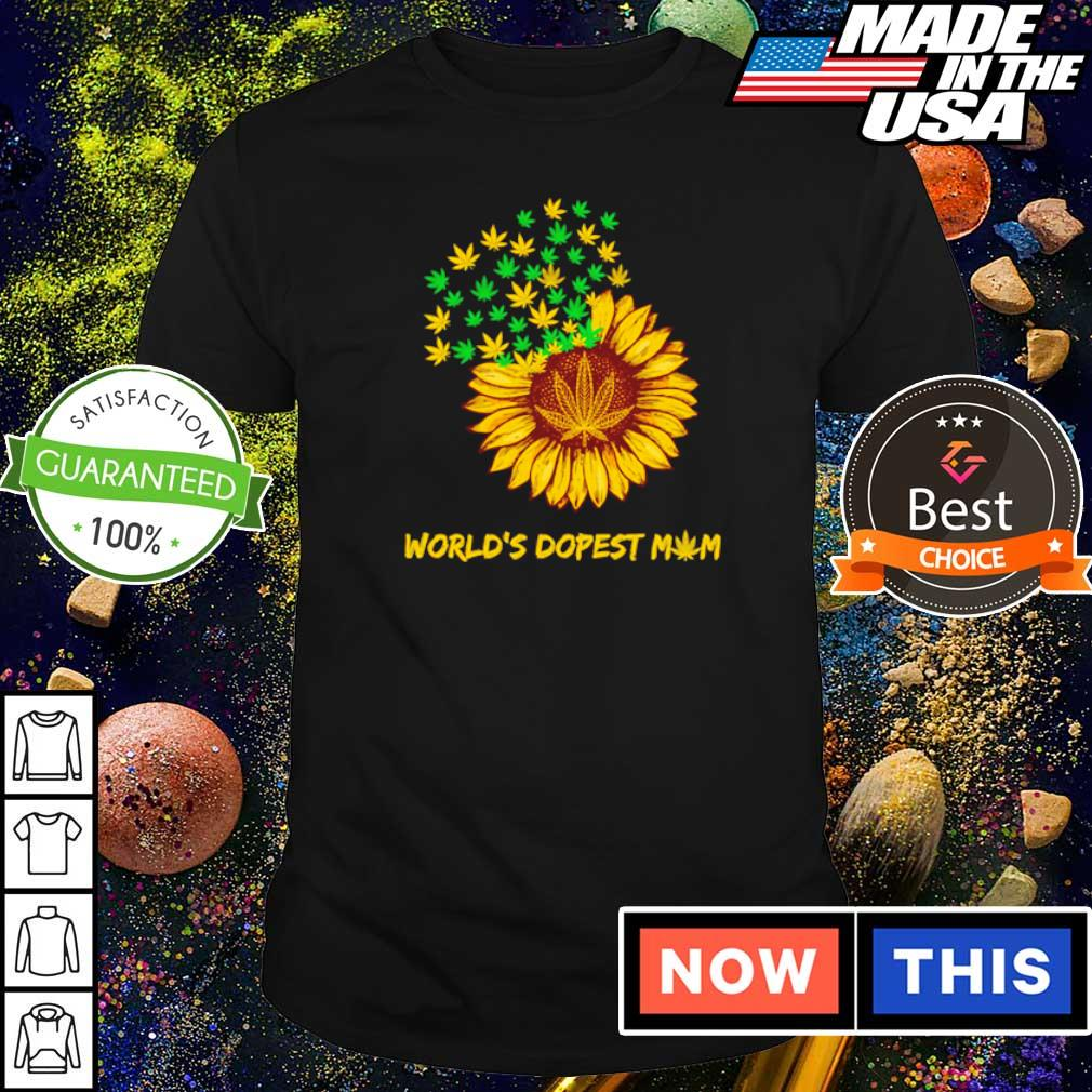 Canabis sunflower world's dopest mom shirt