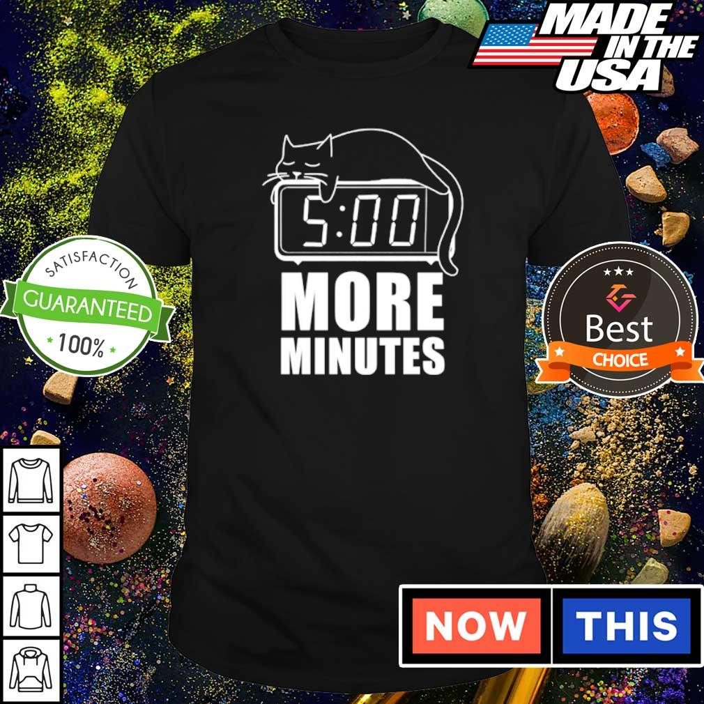 Cat sleep 5 more minutes shirt