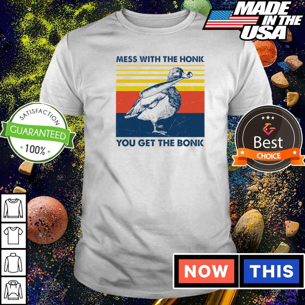 Duck mess with the honk you get the bonk vintage shirt