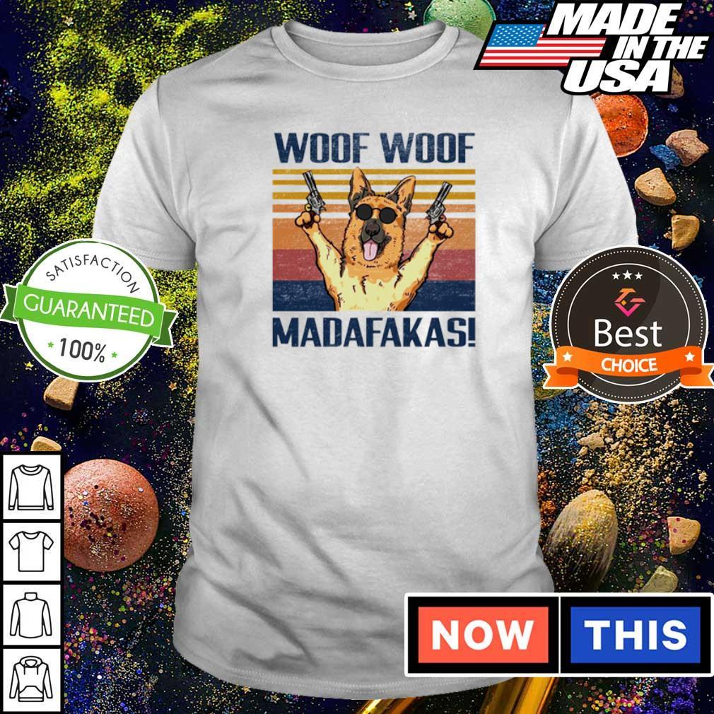 German Shepherd woof woof madafakas shirt