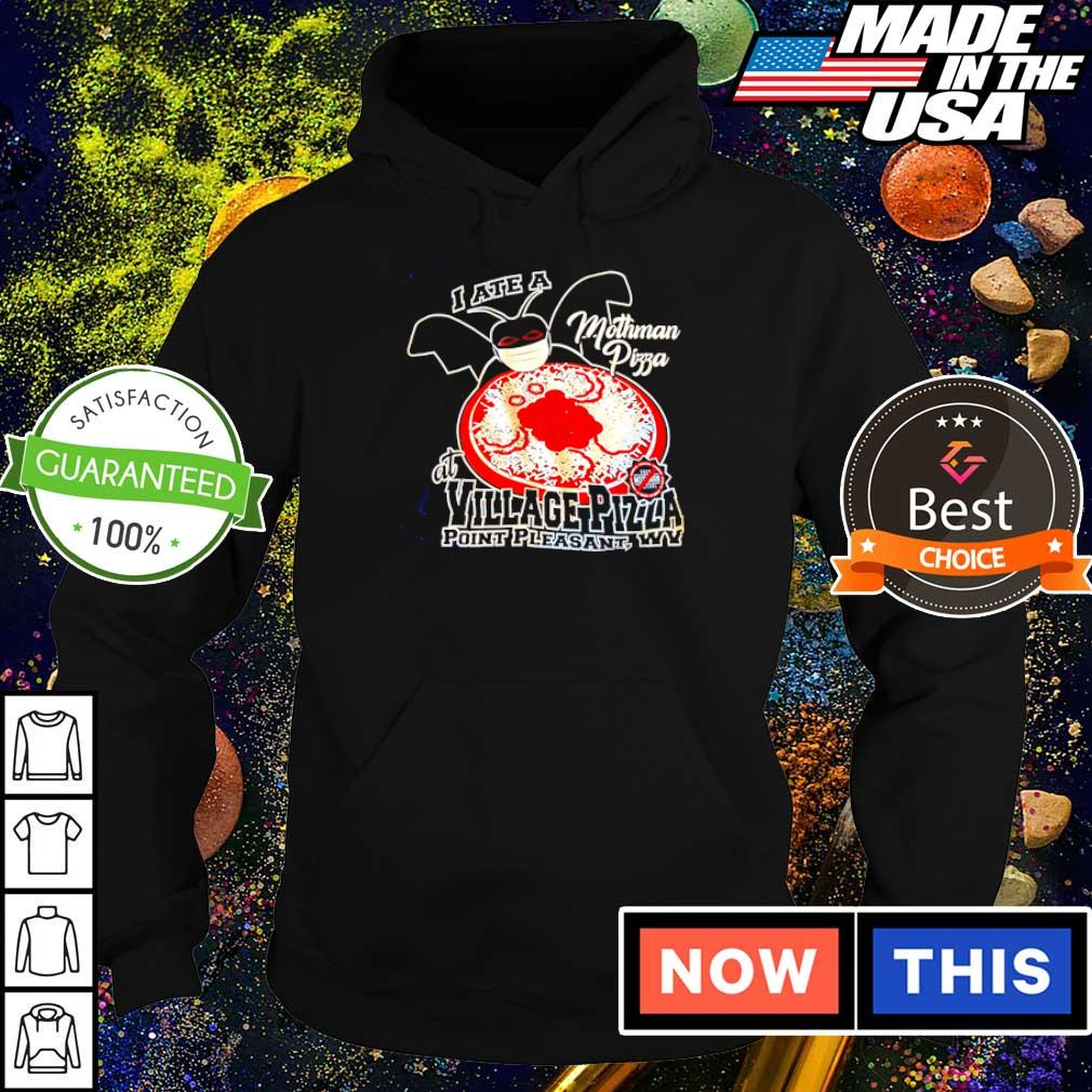 I ate a mothman pizza at Village Pizza point pleasant s hoodie