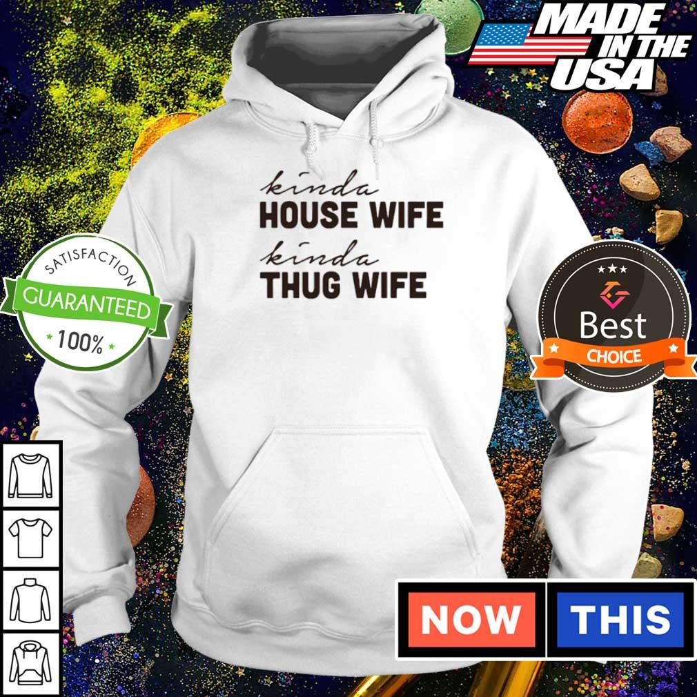 Kind house wife kind thug wife s hoodie