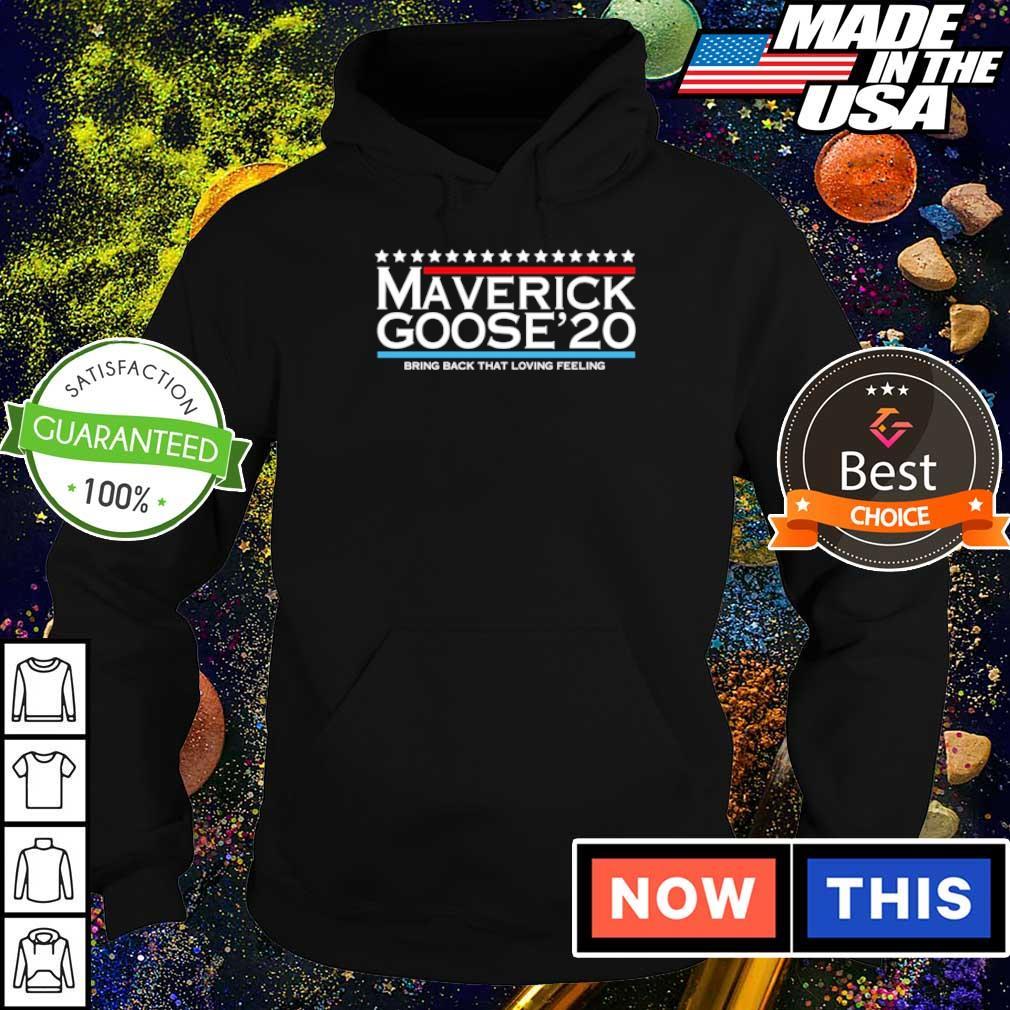 Maverick Goose'20 bring back the loving feeling s hoodie