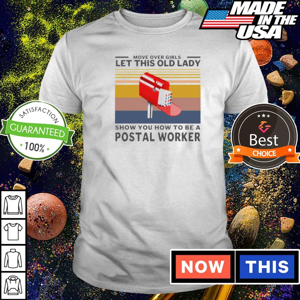 Move over girls let this old lady show you how to be a Postal Worker shirt