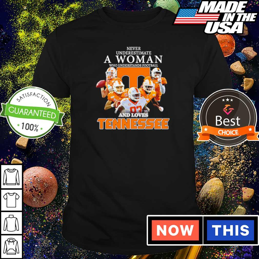 Never underestimate a woman who understand football and loves Tennessee shirt