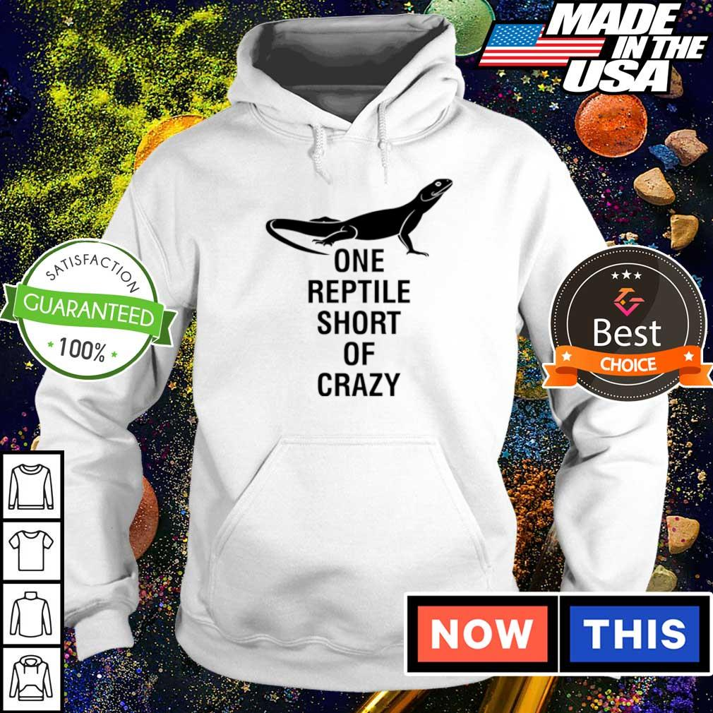 One reptile short of crazy s hoodie