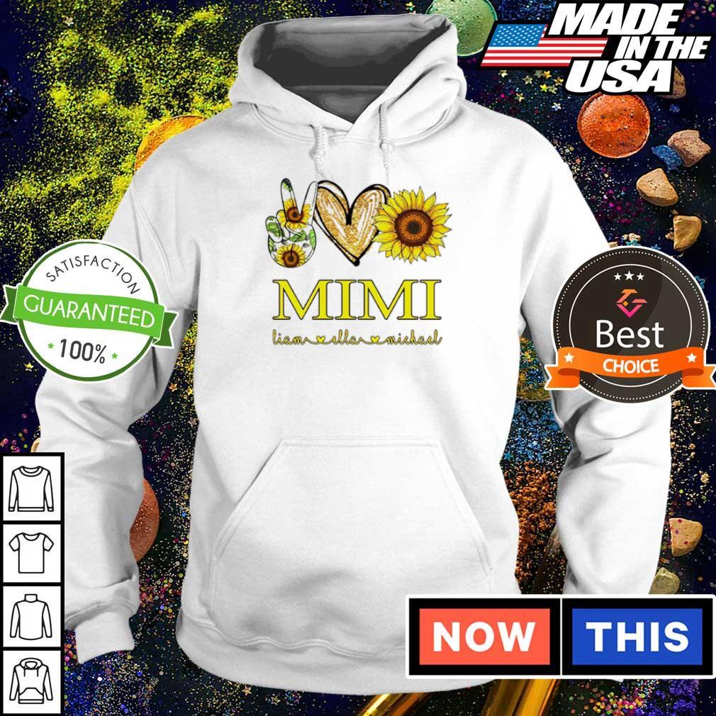 Peace love sunflower Mimi Liam and Ella Michael s hoodie