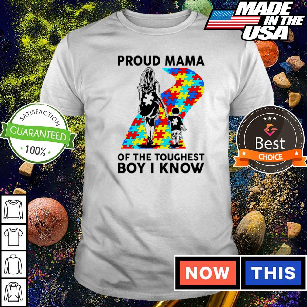 Proud mama of the toughest boy I know shirt