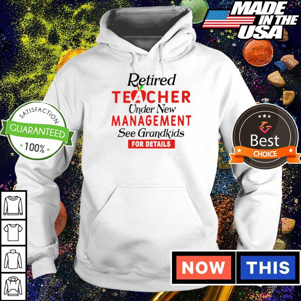 Retired teacher under new management see grandkids for details s hoodie
