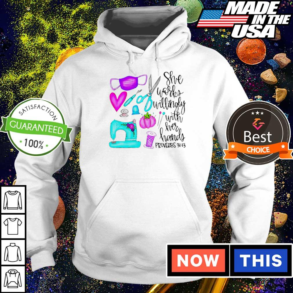 She works willingly with her hands proverbs s hoodie