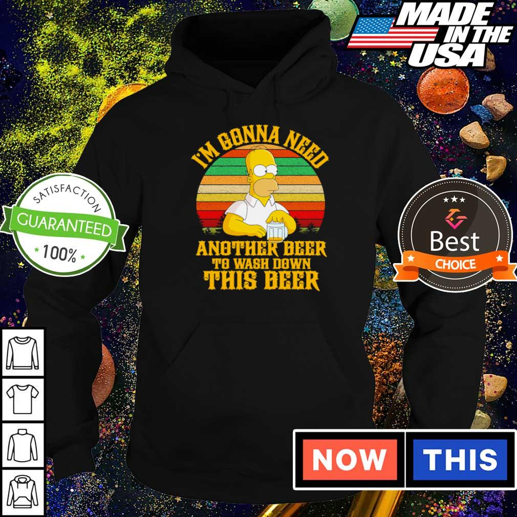 Simson I'm gonna need another beer to wash down this beer vintage s hoodie