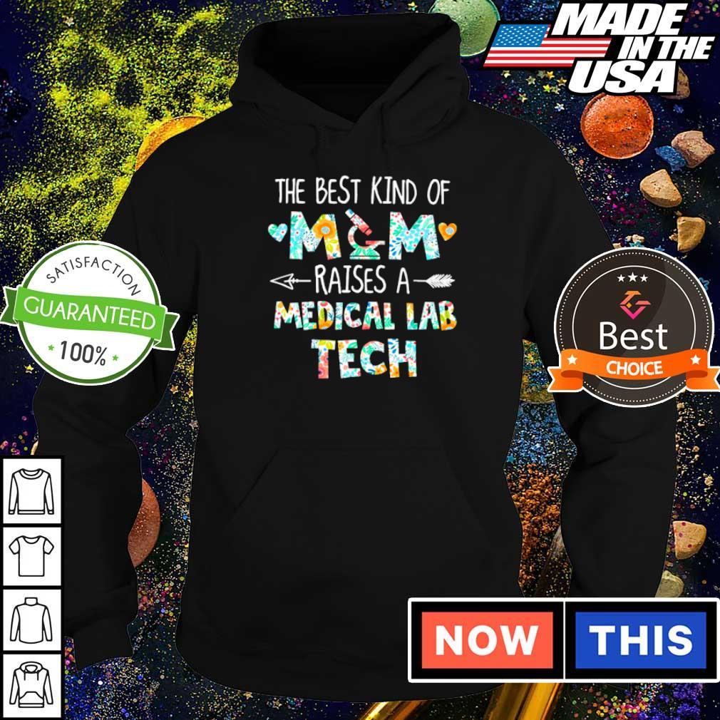 The best kind of mom raises a Medical Lab Tech s hoodie