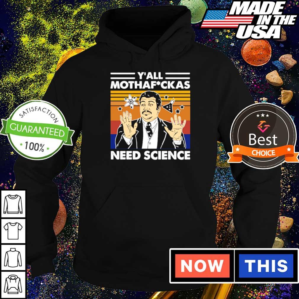 Y'all mothafuckas need science vitage s hoodie