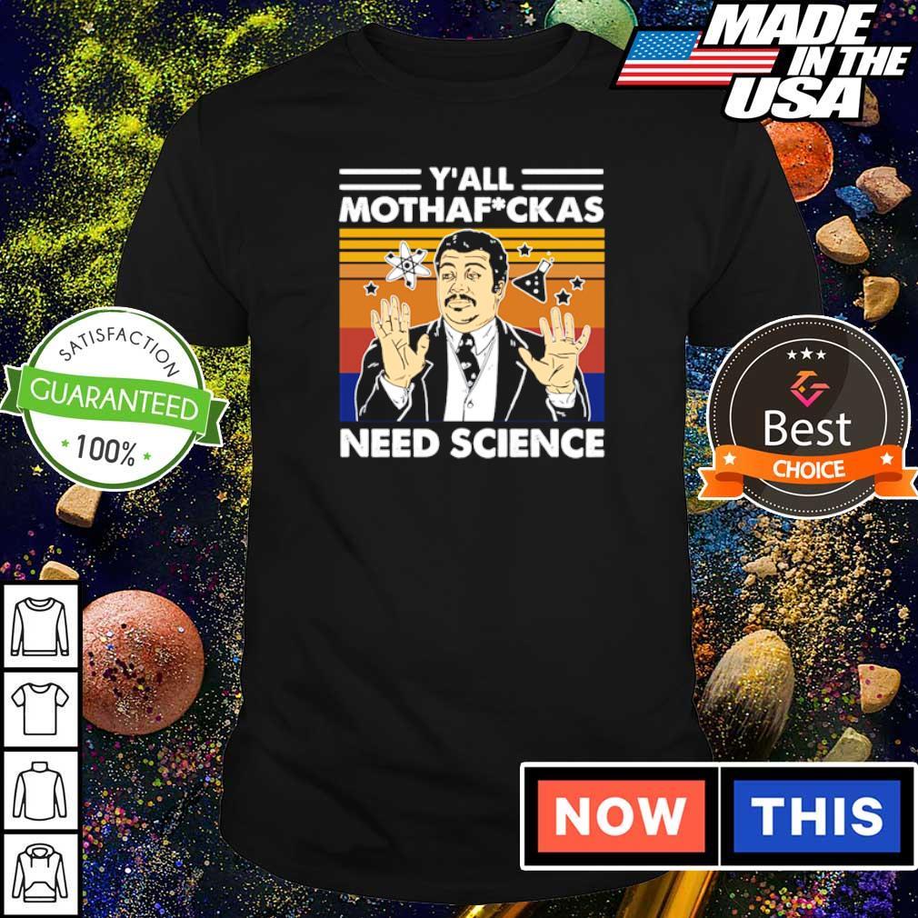 Y'all mothafuckas need science vitage shirt