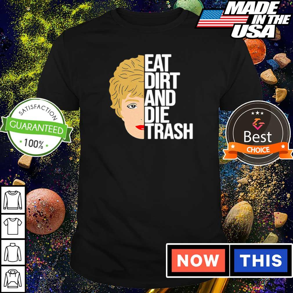 Zinko Eat Dirt And Die Trash shirt