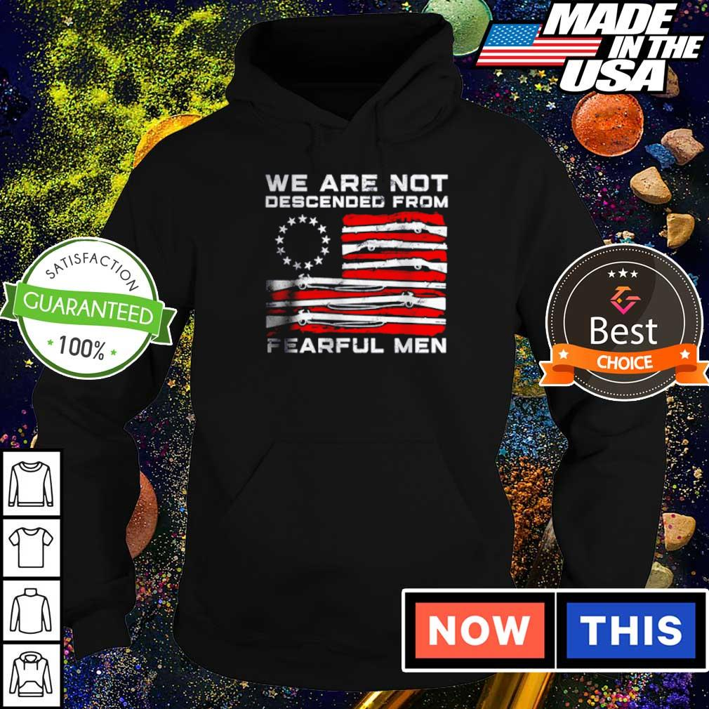 American Flag we are not descended from fearful men s hoodie