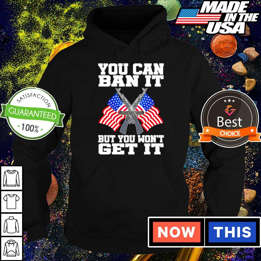 American Flag you can ban it but you won't get it s hoodie