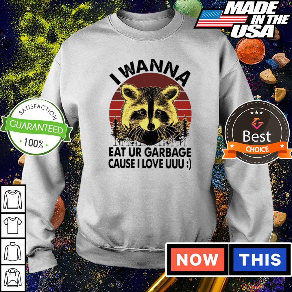 I wanna eat ur garbage cause I love uuu s sweater