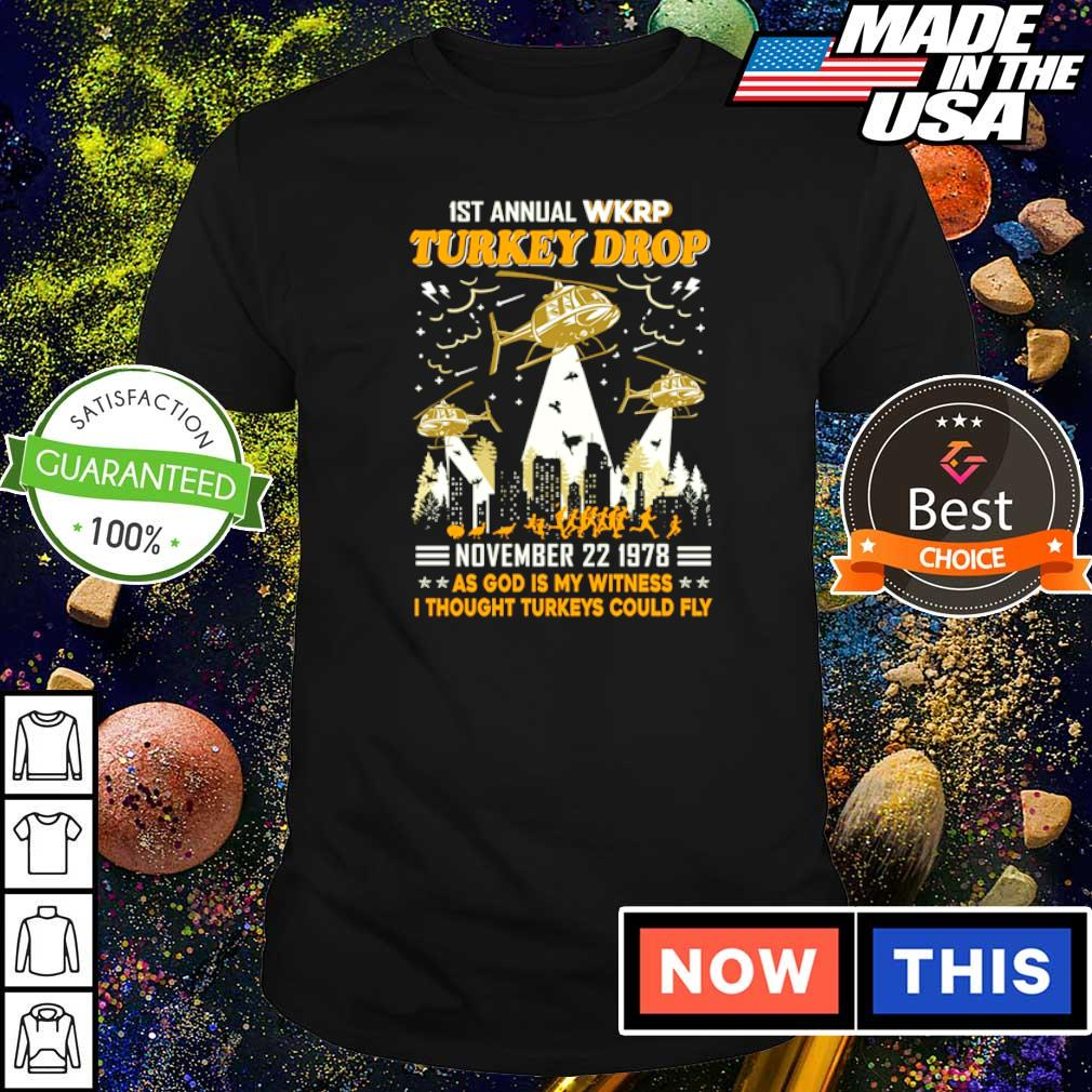 IST Aniual WKRP Turkey drop november 22 1978 as God is my witness I thought turkeys could fly shirt