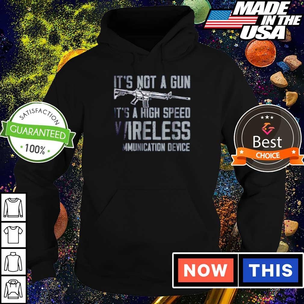 It's not a gun it's a high speed wireless ammunication device s hoodie