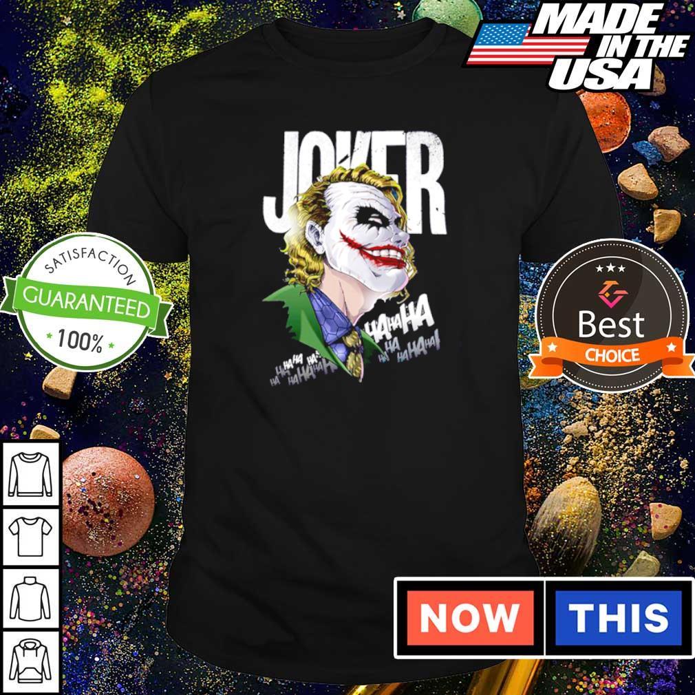 Joker HaHaHaHaHa shirt
