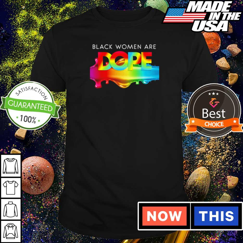 LGBT Pride black women are dope shirt