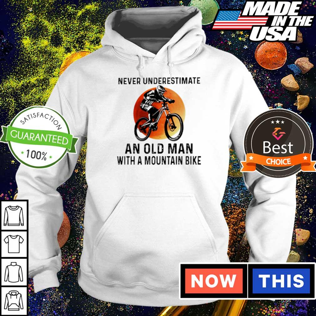 Never underestimate an old man with a mountain bike s hoodie