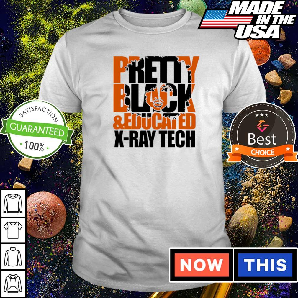 Pretty black and educated X-Ray tech shirt