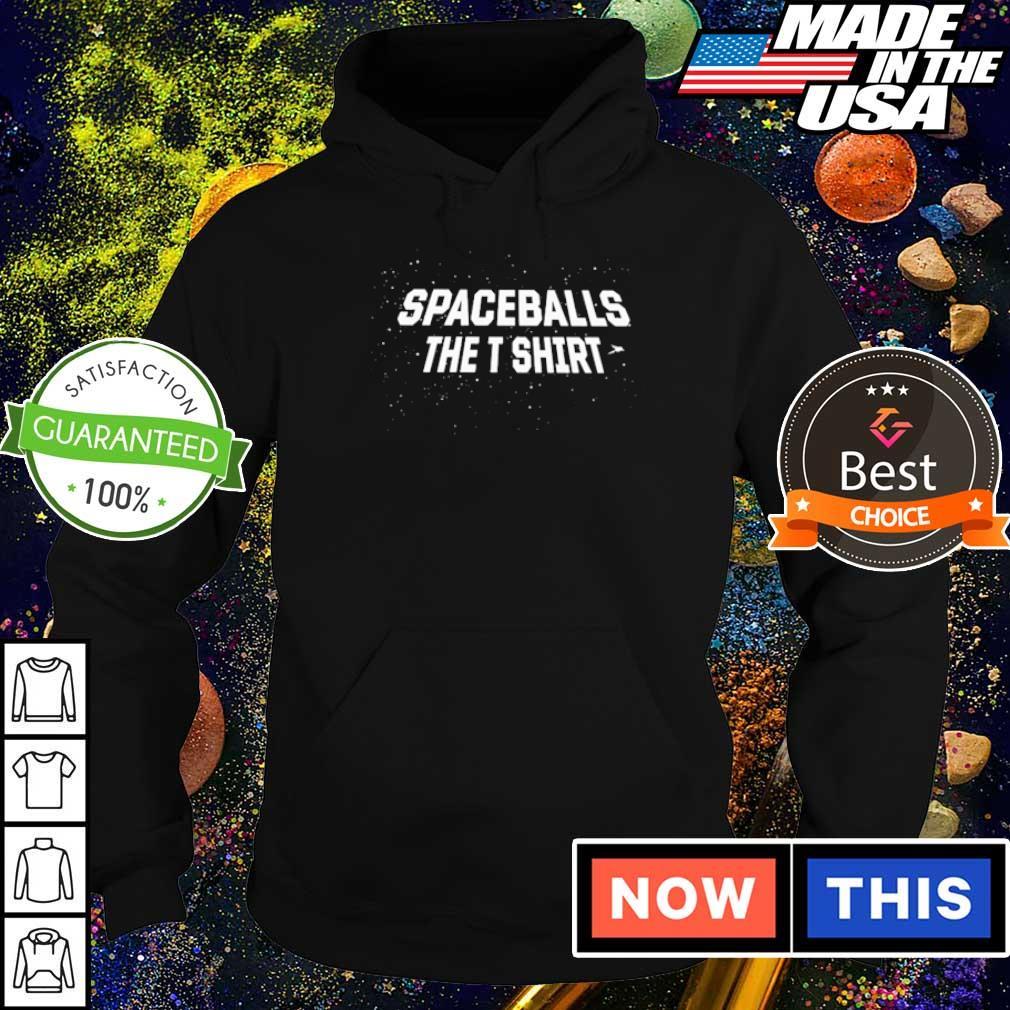 Spaceballs The T Shirt hoodie