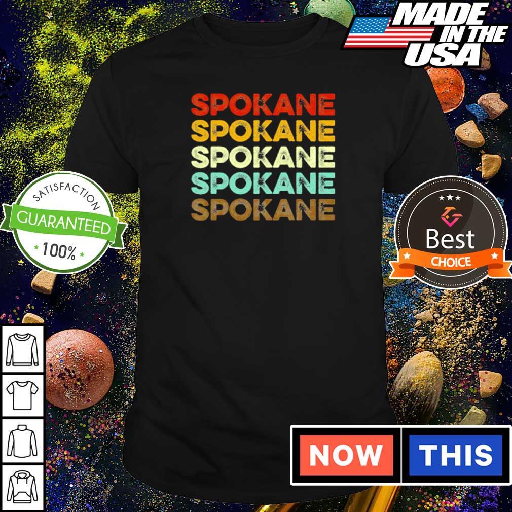 Spokane Spokane Spokane Spokane shirt