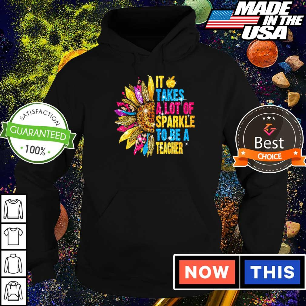 Sunflower takes a lot of sparkle to be a teacher s hoodie