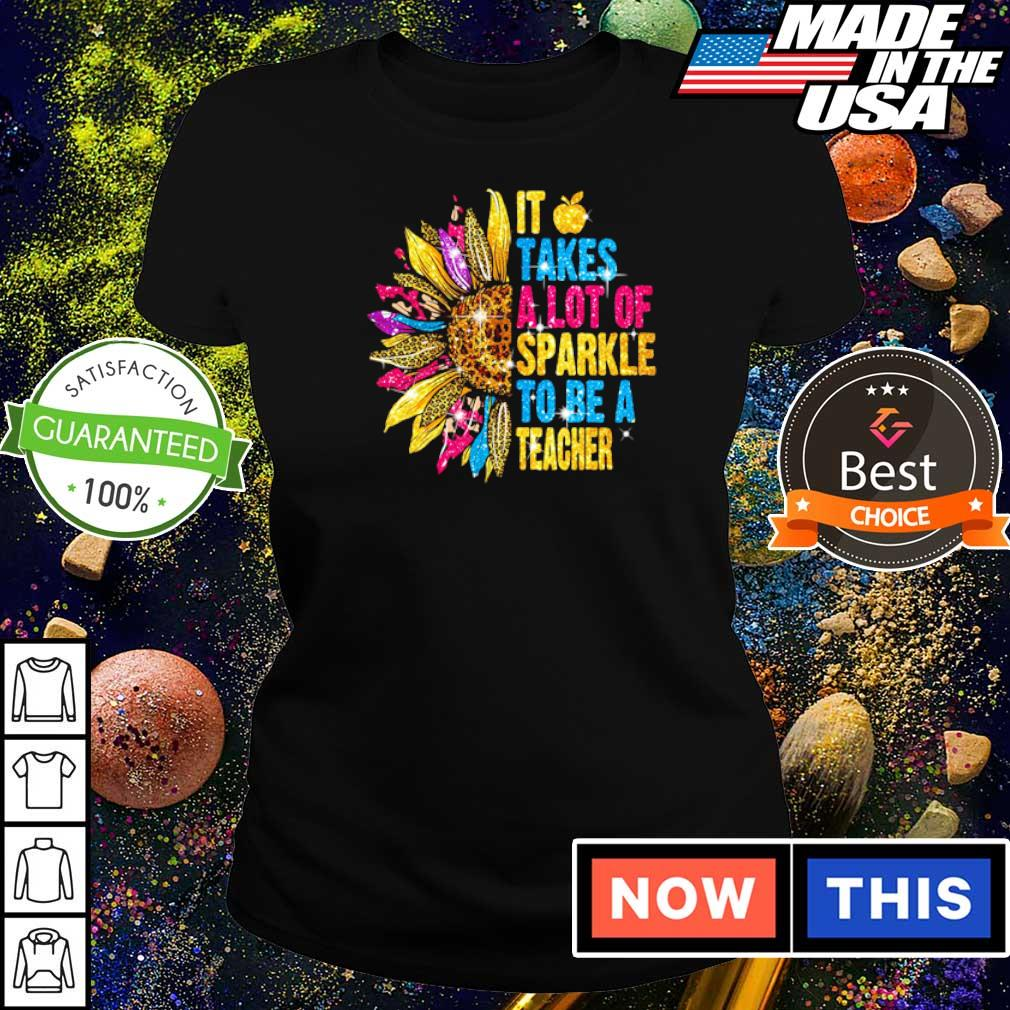Sunflower takes a lot of sparkle to be a teacher s ladies tee